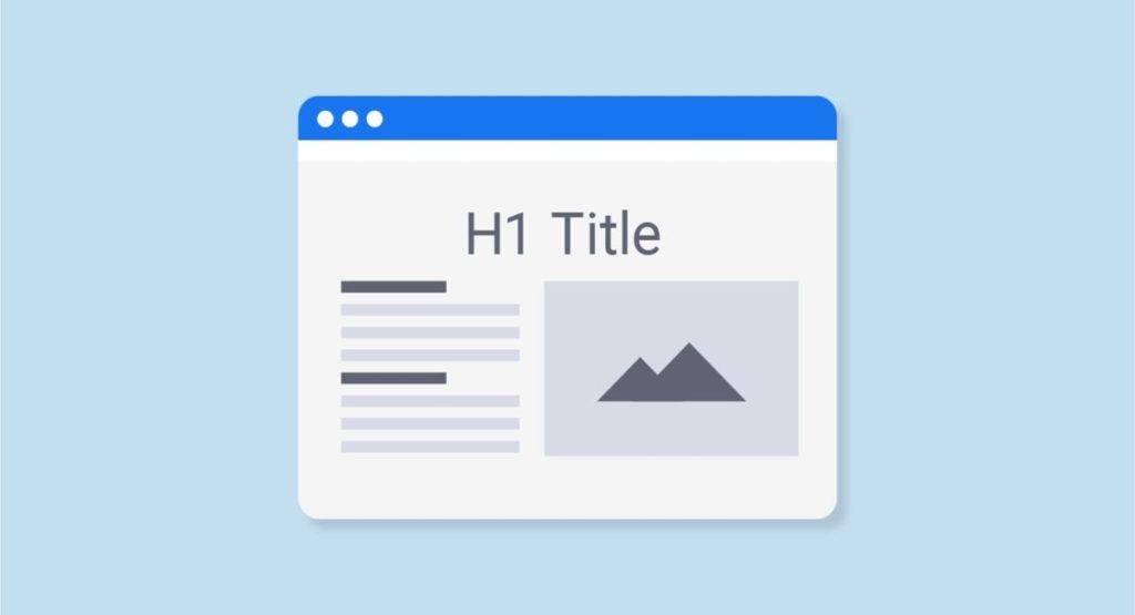 Thẻ H1 cực kỳ quan trọng phải có khi thiết kế website